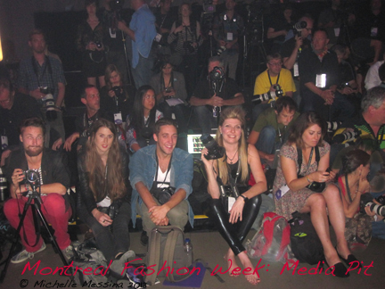 Montréal Fashion Week - Michelle Messina in Media Pit represeting only Toronto Photographer